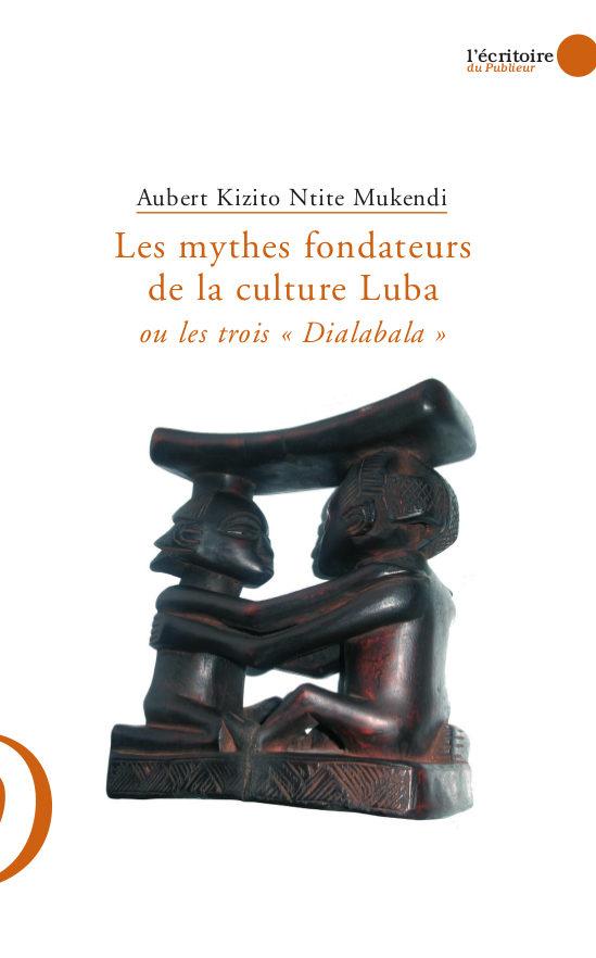Couverture du livre Les mythes fondateurs de la culture Luba