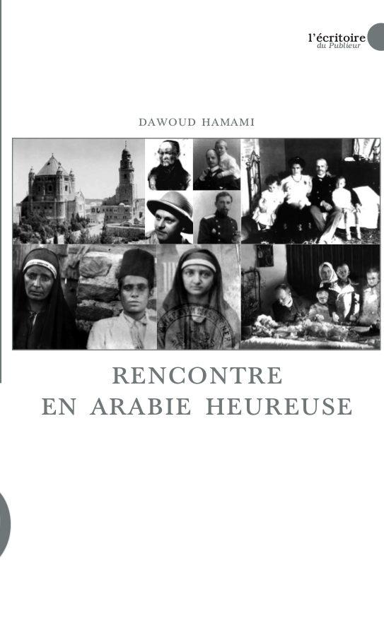 Couverture du livre Rencontre en Arabie heureuse