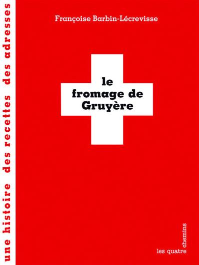 Couverture du livre Le fromage de Gruyère