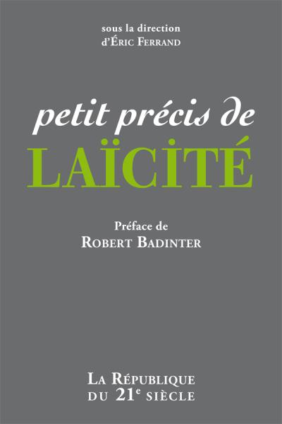 Couverture du livre Petit précis de laïcité