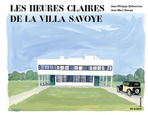 Couverture du livre Les heures claires de la villa Savoye