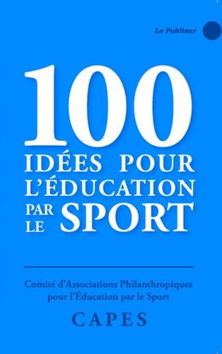 Le Publieur - 100 idées pour l'éducation par le sport