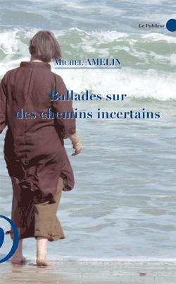 Couverture du livre Ballades sur des chemins incertains