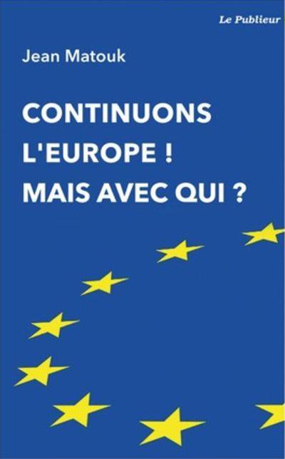 Le Publieur - Continuons l'europe ! Mais avec qui ?