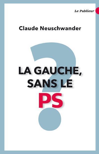 Couverture du livre La Gauche sans le PS ?