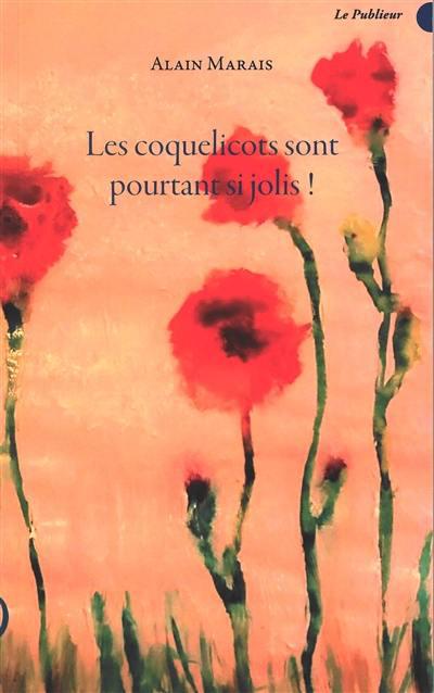 Couverture du livre Les coquelicots sont pourtant si jolis !