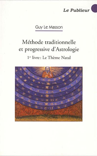 Couverture du livre Méthode traditionnelle et progressive d'astrologie T 1 Le thème natal