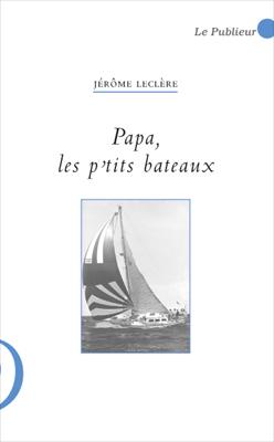 Couverture du livre Papa, les p'tits bateaux