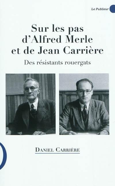 Couverture du livre Sur les pas d'Alfred Merle et de Jean Carrière